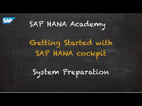 SAP HANA Academy - Getting Started with SAP HANA cockpit: System Preparation [2.0 SPS 02]