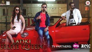 Ladki Selfie Queen | Piya Sharma | Abhi Nikks | The Latest New Selfiest Hit Video Song 2017 | Zee