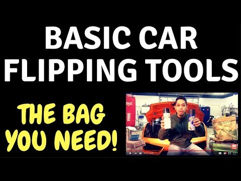 FLIPPING CARS FOR PROFIT - Some Tools You'll Need!