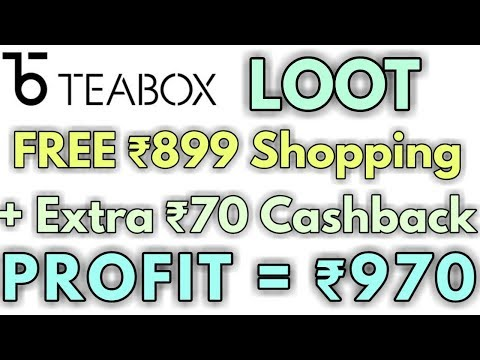 TEABOX LOOT || Rs.899 Free Shopping+Rs.70 Extra Cashback !
