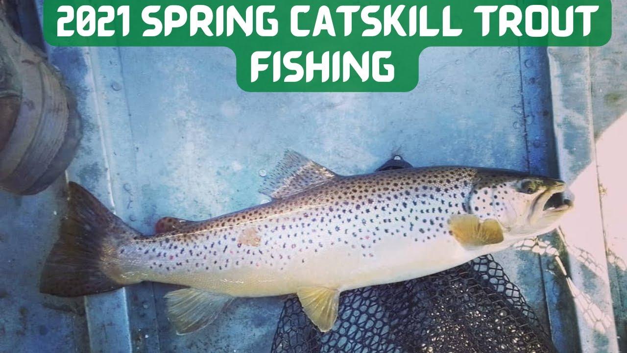 2021 Catskills Spring Trout Fishing