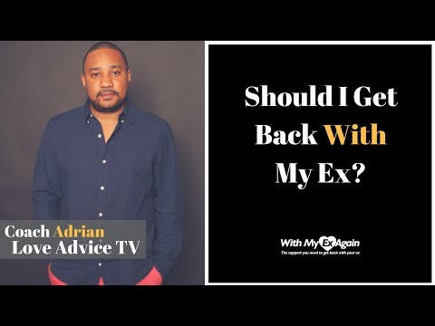 Should I Get Back With My Ex?