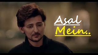 Asal Mein (Tum Nahi Ho Mere) | Darshan Raval | Lyrics | Goldboy | Latest Popular Hit Songs 2020