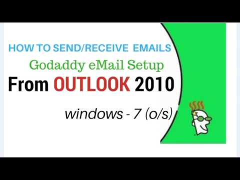 GoDaddy Setup Windows 7 Outlook 2010 (Send/Receive) eMail