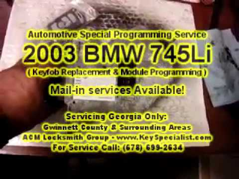 2003 BMW 745Li - Replacement Keyfob & Module Programming. Mail-in Services Available!