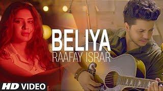 """Latest Video Song """"Beliya"""" Raafay Israr   Latest Hindi Video Song 2018"""