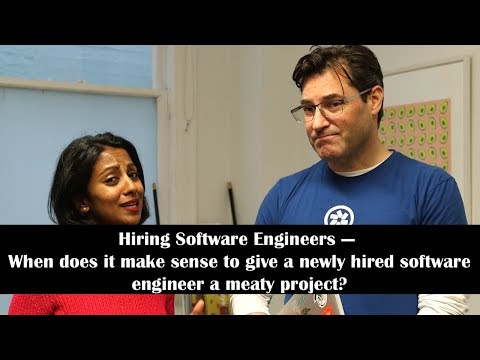 When does it make sense to give a newly hired software engineer a meaty project?