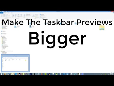 How to Change the Windows Taskbar Previews Bigger