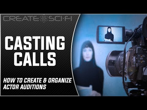 Casting, Creating A Casting Notice & Holding An Audition: How To Make A Sci-Fi Short Film