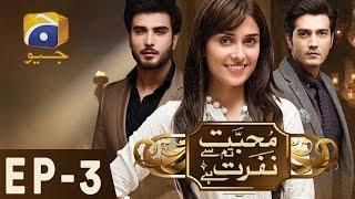 Mohabbat Tumse Nafrat Hai - Episode 3