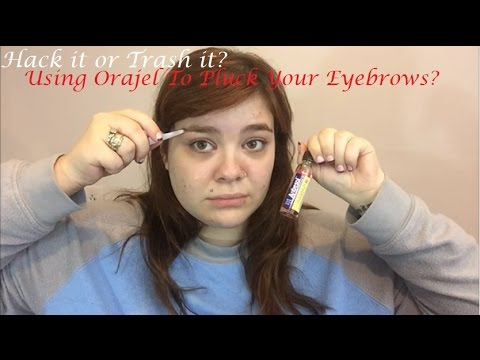 Using Orajel To Pluck Your Eyebrows?? | Hack It Or Trash It?