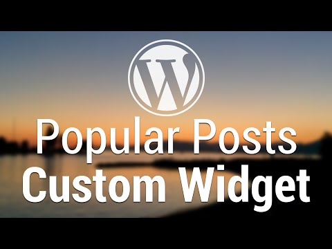 Part 52 - WordPress Theme Development - Popular Posts Custom Widget