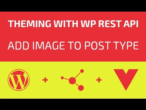 Theming With WP REST API - Part 15 - Add Image To Post Type