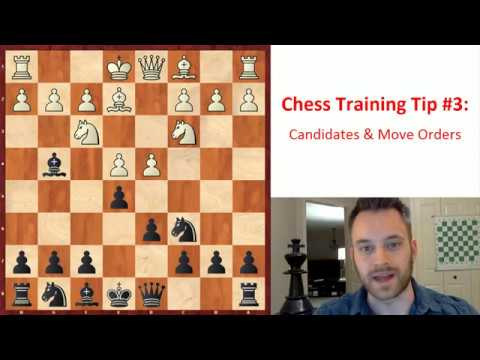 Chess Training Tip #3: Candidates and Move Orders