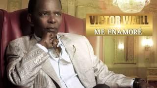 VICTOR WAILL - Me Enamoré (Official Web Clip)