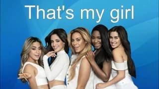 That's My Girl - Fifth Harmony Lyrics