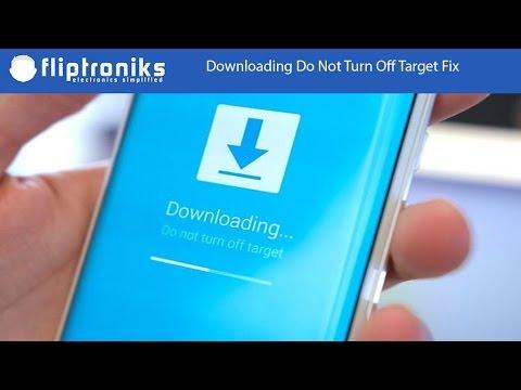 Downloading Do Not Turn Off Target Galaxy S7/S7 Edge/S6/S6 Edge/ Note 5 Fix - Fliptroniks.com