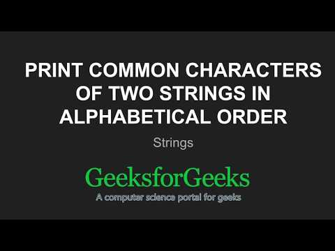 Print common characters of two Strings in alphabetical order | GeeksforGeeks