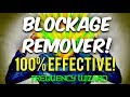 THE BEST BLOCKAGE REMOVER EVER CREATED! 100% EFFECTIVE! GET RESULTS NOW!! SUBLIMINAL AFFIRMATIONS