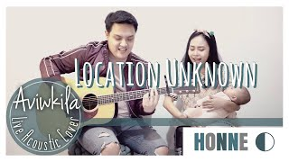 Honne Location Unknown Acoustic Session By Aviwkila