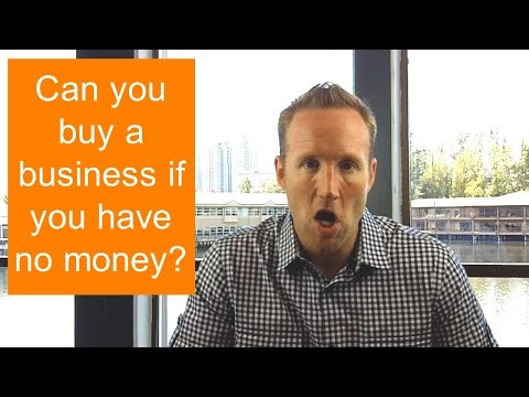 Can you buy a business if you have no money?