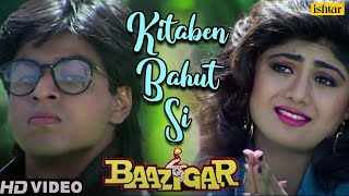 Kitaben Bahut Si -HD VIDEO SONG | Shahrukh Khan & Shilpa Shetty | Baazigar | Bollywood Hindi Song