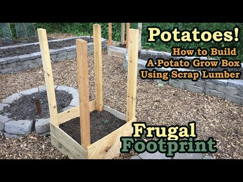 Grow More Potatoes - How to Build A Potato Grow Box From Scrap Lumber - DIY Organic