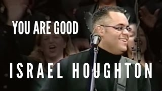 """""""You Are Good"""" - Israel Houghton (LIVE RECORDING)"""