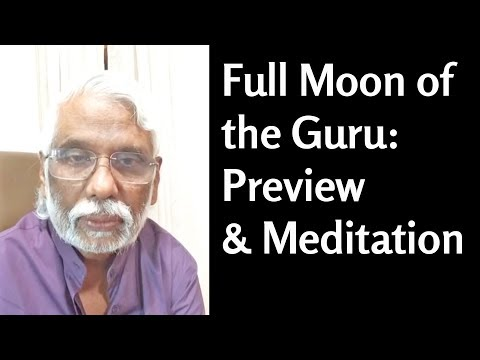 Full Moon of the Guru 2018: Preview & Meditation