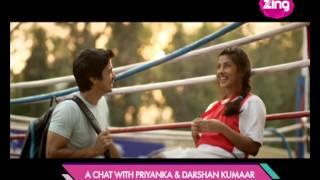 A Chat with Priyanka Chopra & Darshan Kumar