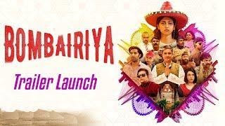 Bombairiya -Radhika Apte, Siddhanth Kapoor, Akshay Oberoi & Ravi Kishan At Trailer Launch