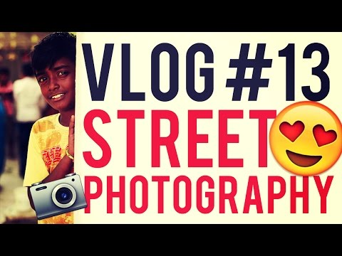 Vlog #13-The Ultimate behind the scenes of Street Photography (Feat.Hrishi)