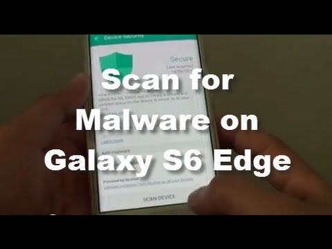 Samsung Galaxy S6 Edge: How to Scan the Phone for Malware and Viruses