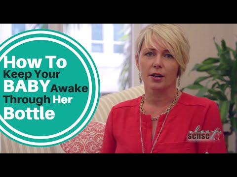How To Keep Your Baby Awake Through Her Bottle At The Bedtime Routine - Q&A With Dana