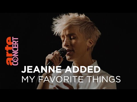 """Jeanne Added : """"My Favorite Things"""" (The Sound of Music cover) - ARTE Concert"""