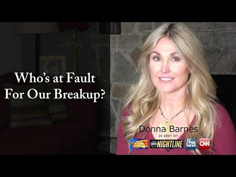Who's at Fault For Our Breakup?