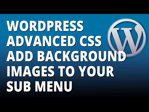 Wordpress advanced css add background images to your sub menu