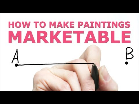 How To Make Paintings Marketable