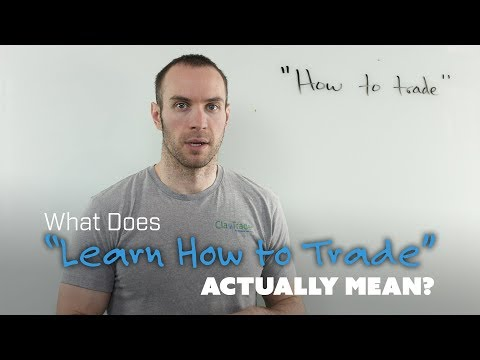 """What Does """"Learn How to Trade"""" Actually Mean?"""