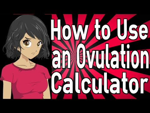 How to Use an Ovulation Calculator
