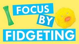 Download How to Improve Your Focus by Fidgeting Video