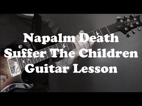 Napalm Death - Suffer The Children Guitar Lesson