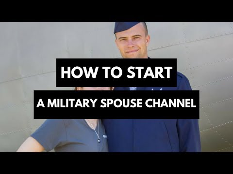 How to Start a Military Spouse Channel [Military Spouse Guides]