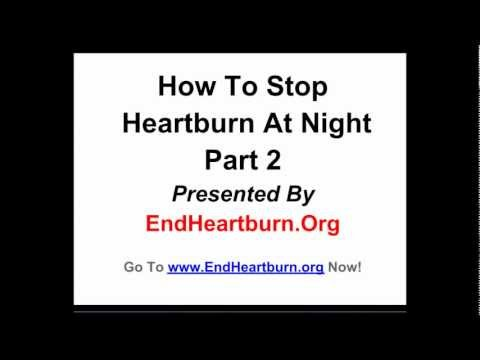 How To Stop Heartburn At Night Part 2