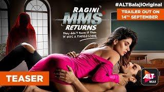RAGINI MMS RETURNS | Trailer out on 14th September | #ALTBalajiOriginal
