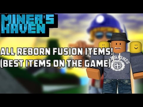 Miners Haven: ALL Reborn FUSION items! (Best items on the game)