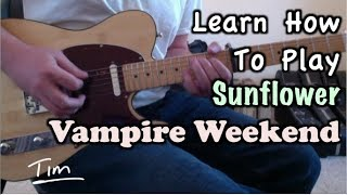 Download Vampire Weekend Sunflower Guitar Lesson, Chords, and Tutorial Video