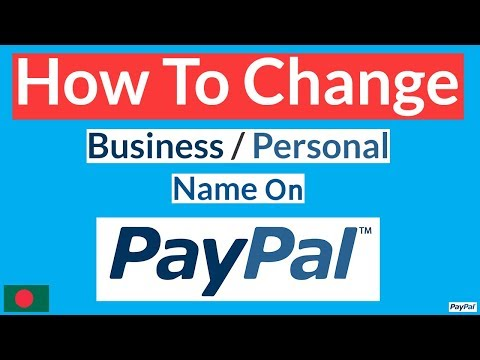 How To Change Personal or Business Name On Paypal Account In Bangla