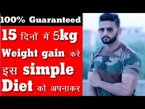 5kg Weight Gain In 15 Days simple Diet 100% Guaranteed