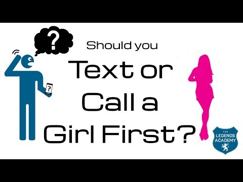 Should You Text Or Call A Girl First?